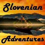 Adventures in Slovenia