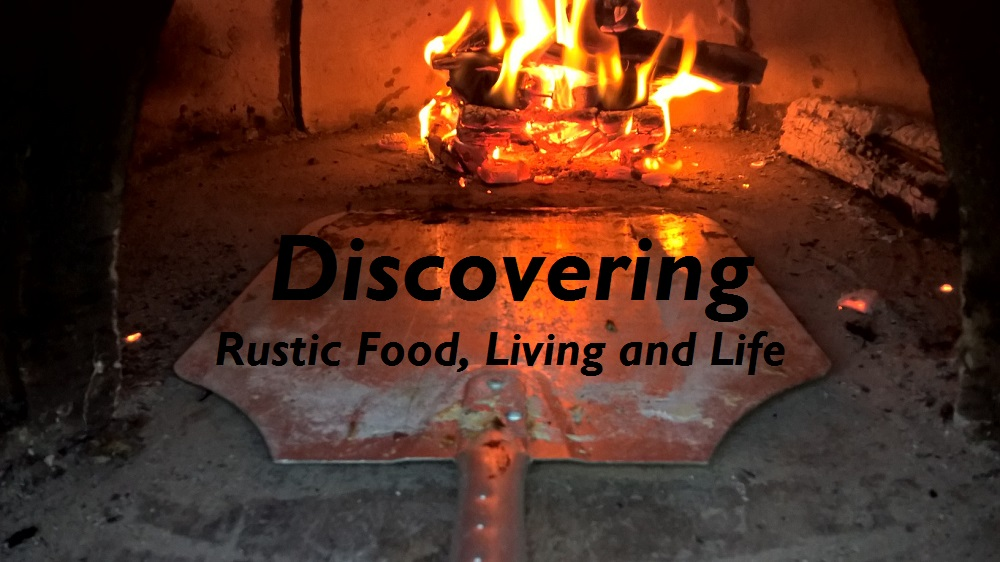 Discovering Rustic Food, Living and Life