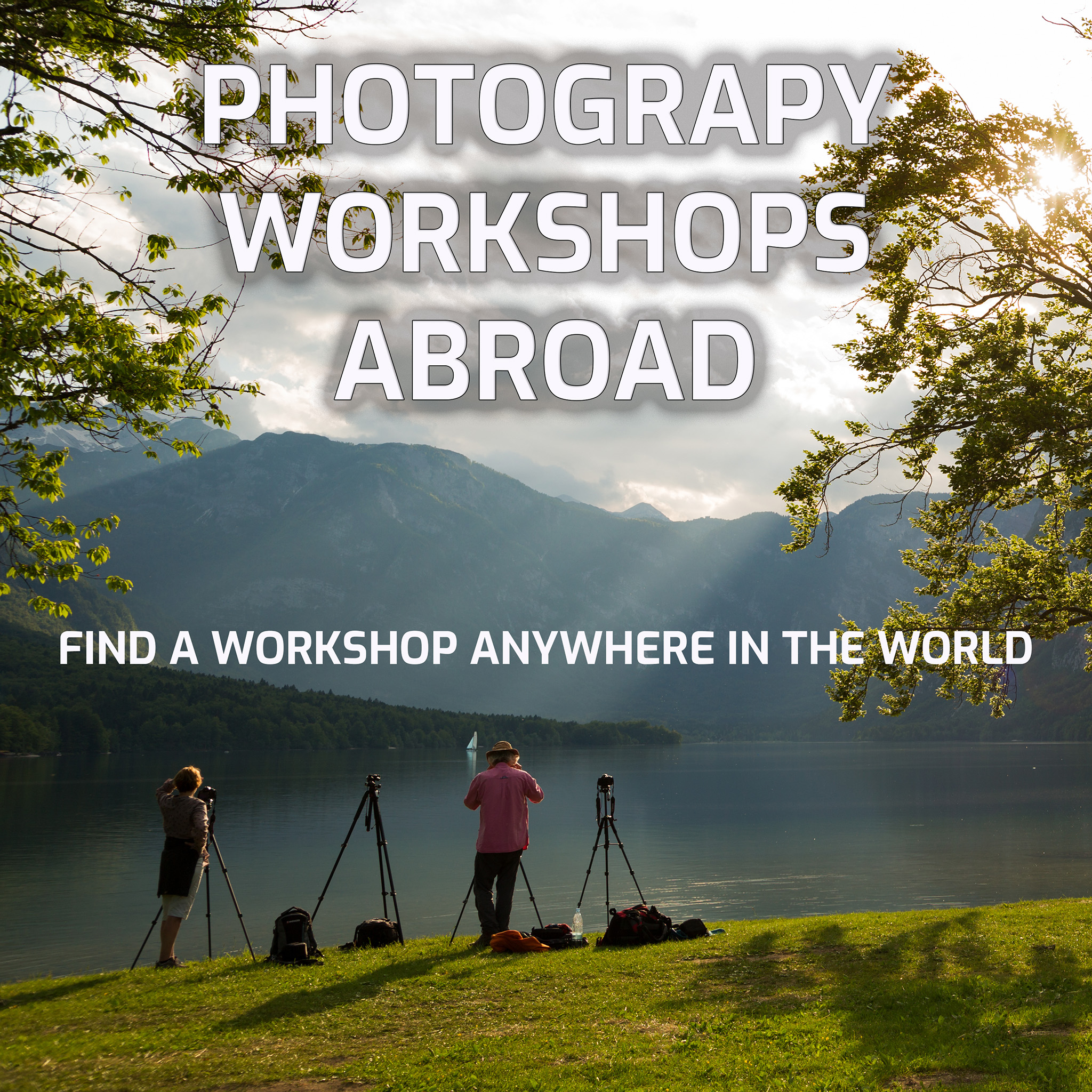 Photography Workshops Abroad - find a workshop anywhere in the world.