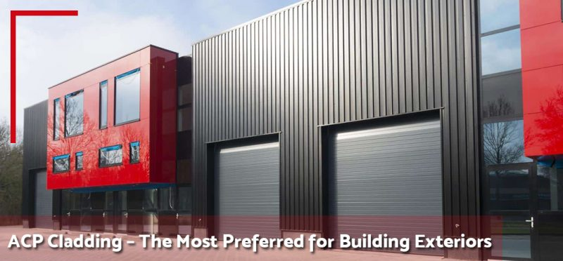 Why are ACP Cladding Considered to be the Most Preferred choice for Building Exteriors?